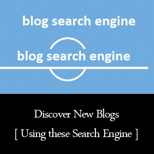 5 Blog Search Engines to help you Discover New Blogs