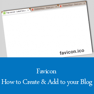 How to create and Add a Favicon to your Blog or Website